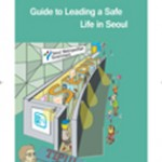 Guide to Leading a Safe Life in Seoul